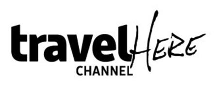 TRAVEL CHANNEL HERE