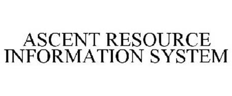 ASCENT RESOURCE INFORMATION SYSTEM