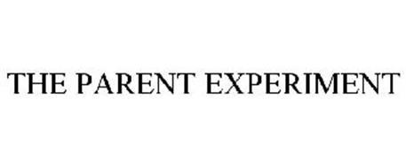 THE PARENT EXPERIMENT