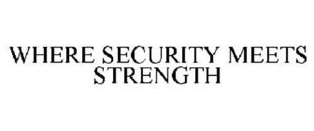 WHERE SECURITY MEETS STRENGTH