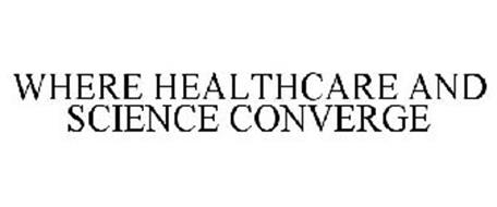 WHERE HEALTHCARE AND SCIENCE CONVERGE