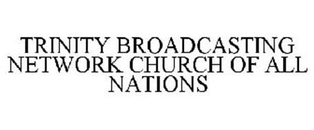 TRINITY BROADCASTING NETWORK CHURCH OF ALL NATIONS