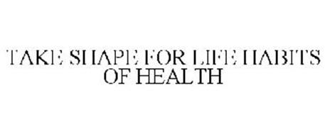 TAKE SHAPE FOR LIFE HABITS OF HEALTH