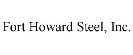 FORT HOWARD STEEL, INC.