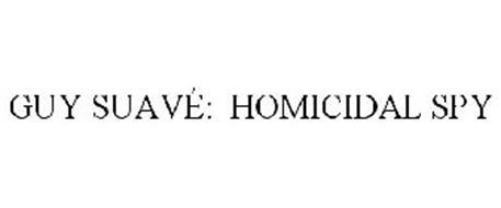 GUY SUAVÉ: HOMICIDAL SPY