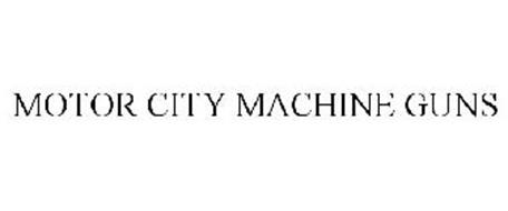 MOTORCITY MACHINE GUNS