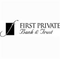 F FIRST PRIVATE BANK & TRUST