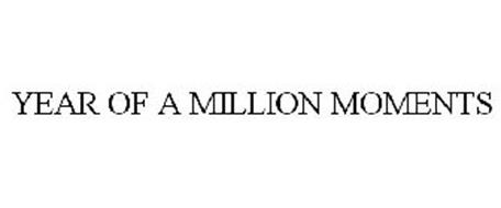 A YEAR OF A MILLION MOMENTS