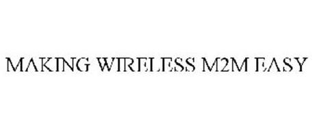 MAKING WIRELESS M2M EASY