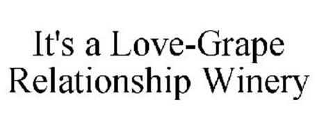 IT'S A LOVE-GRAPE RELATIONSHIP WINERY