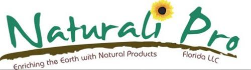 NATURALI PRO ENRICHING THE EARTH WITH NATURAL PRODUCTS FLORIDA LLC