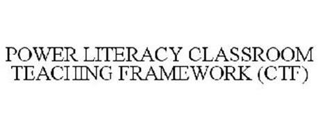 POWER LITERACY CLASSROOM TEACHING FRAMEWORK (CTF)