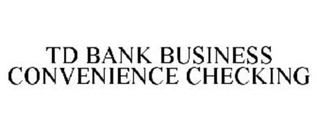 TD BANK BUSINESS CONVENIENCE CHECKING