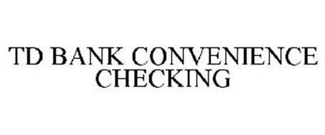 TD BANK CONVENIENCE CHECKING