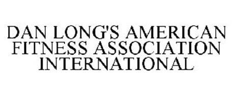 DAN LONG'S AMERICAN FITNESS ASSOCIATION INTERNATIONAL