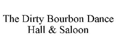 THE DIRTY BOURBON DANCE HALL & SALOON
