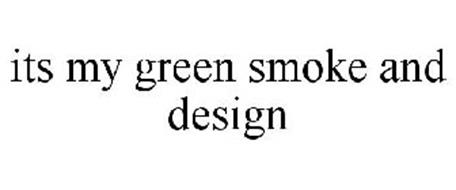 ITS MY GREEN SMOKE AND DESIGN