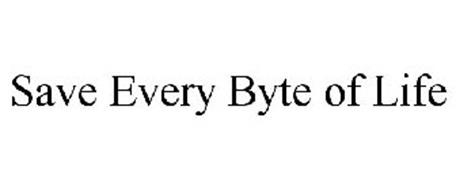 SAVE EVERY BYTE OF LIFE