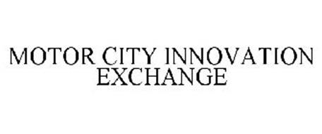 MOTOR CITY INNOVATION EXCHANGE