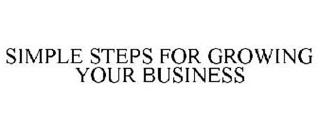 SIMPLE STEPS FOR GROWING YOUR BUSINESS