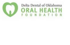 DELTA DENTAL OF OKLAHOMA ORAL HEALTH FOUNDATION