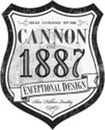 CHICAGO SAN FRANCISCO NEW YORK CANNON EST. 1887 EXCEPTIONAL DESIGN BLUE RIBBON QUALITY