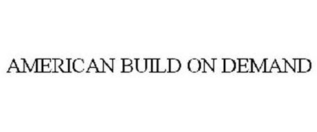 AMERICAN BUILD ON DEMAND