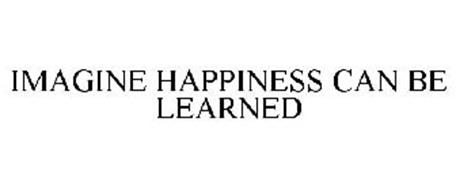 IMAGINE HAPPINESS CAN BE LEARNED