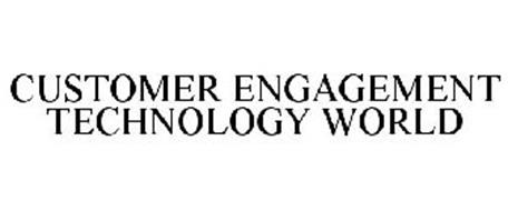 CUSTOMER ENGAGEMENT TECHNOLOGY WORLD