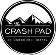 THE CRASH PAD AN UNCOMMON HOSTEL