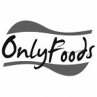 ONLY FOODS