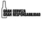 GRAN CERVEZA GRAN RESPONSABILIDAD