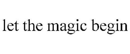 LET THE MAGIC BEGIN