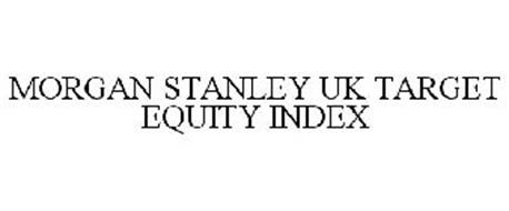 MORGAN STANLEY UK TARGET EQUITY INDEX