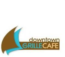 DOWNTOWN GRILLE CAFÉ