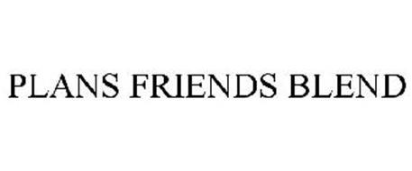 PLANS FRIENDS BLEND