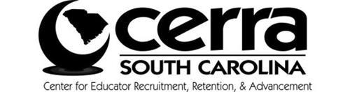 CERRA SOUTH CAROLINA CENTER FOR EDUCATOR RECRUITMENT, RETENTION, & ADVANCEMENT