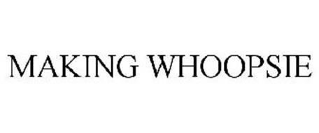 MAKING WHOOPSIE