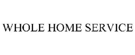 WHOLE HOME SERVICE