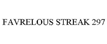 FAVRELOUS STREAK 297