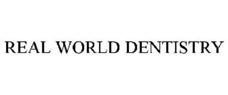 REAL WORLD DENTISTRY