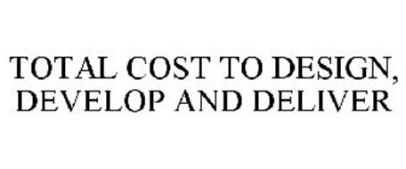 TOTAL COST TO DESIGN, DEVELOP AND DELIVER