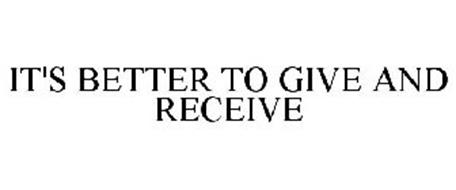 IT'S BETTER TO GIVE AND RECEIVE
