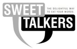 SWEET TALKERS THE DELIGHTFUL WAY TO EAT YOUR WORDS.