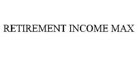 RETIREMENT INCOME MAX
