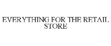 EVERYTHING FOR THE RETAIL STORE