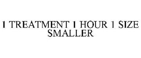 1 TREATMENT 1 HOUR 1 SIZE SMALLER