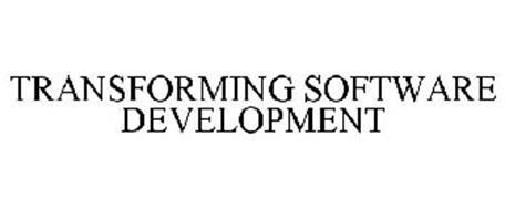 TRANSFORMING SOFTWARE DEVELOPMENT