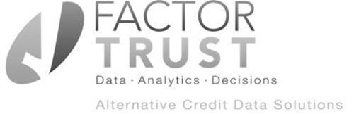 FACTOR TRUST DATA ANALYTICS DECISIONS ALTERNATIVE CREDIT DATA SOLUTIONS