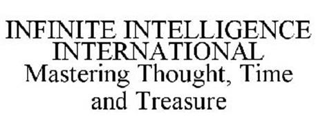 INFINITE INTELLIGENCE INTERNATIONAL MASTERING THOUGHT, TIME AND TREASURE